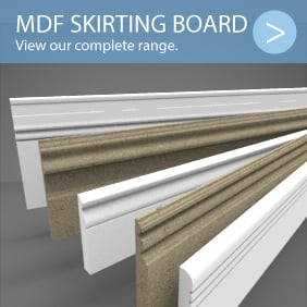 MDF Skirting Board Lengths - Primed and unprimed in a variety of sizes.